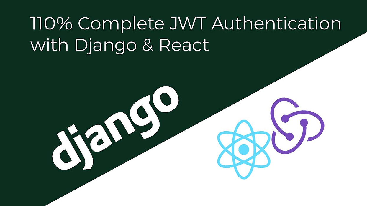 /110percent-complete-jwt-authentication-with-django-and-react-2020-iejq34ta feature image