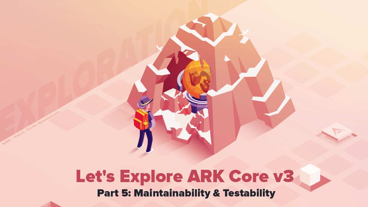 /lets-explore-ark-core-v3-maintainability-and-testability-part-5-3e443299 feature image
