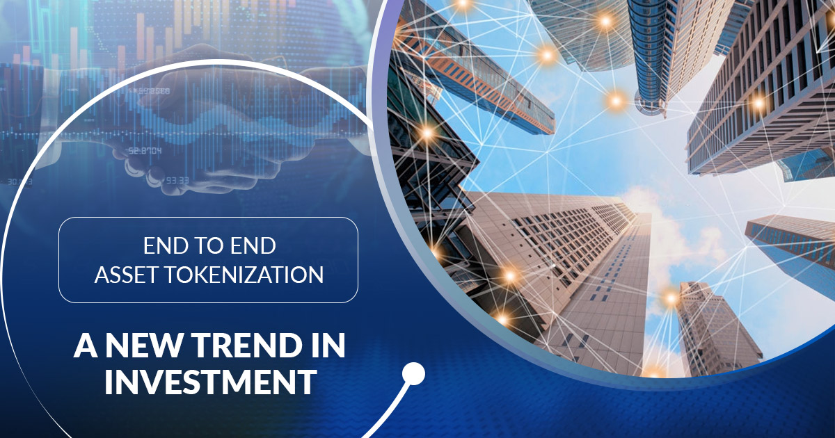 /end-to-end-asset-tokenization-the-emerging-trend-in-investment-strategies-li6w38ow feature image