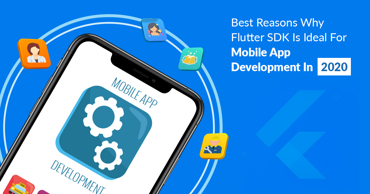 /reasons-why-flutter-sdk-is-ideal-for-mobile-app-development-in-2020-mj2u3y9o feature image