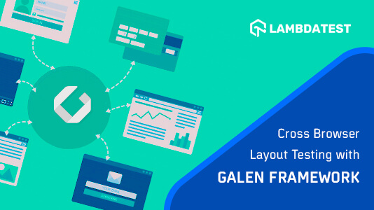 /using-galen-framework-for-automated-cross-browser-layout-testing-isk3uic feature image