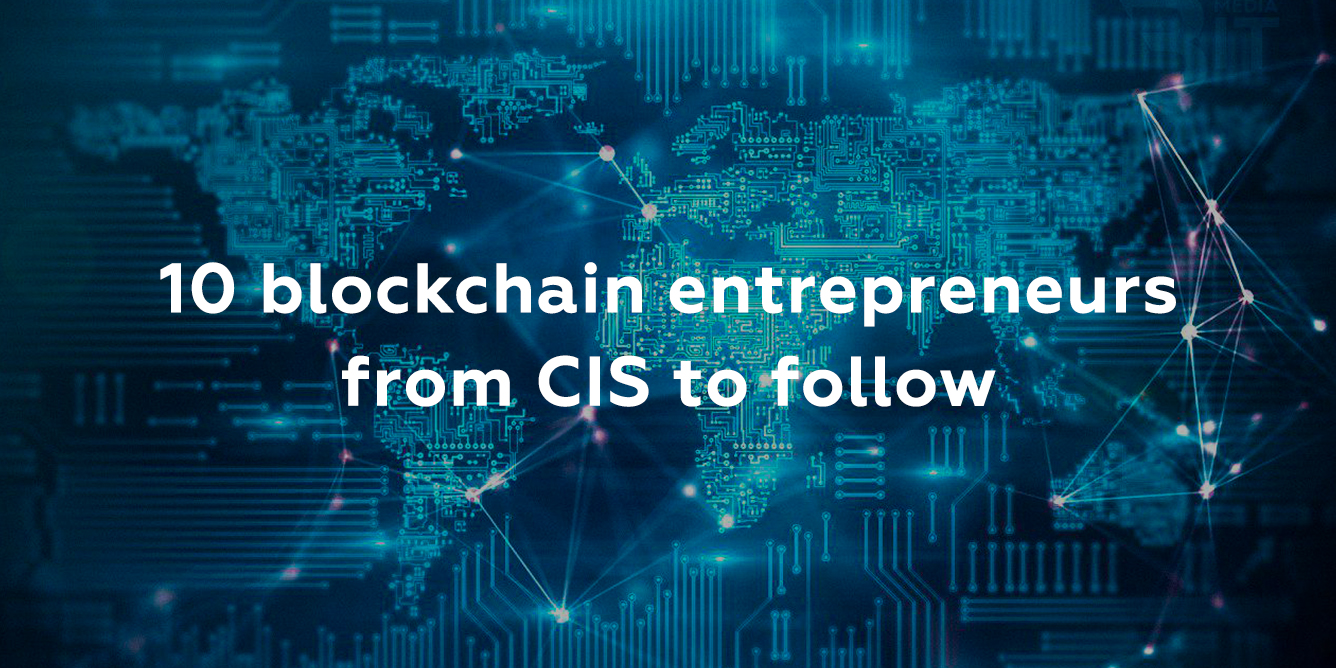 /10-blockchain-entrepreneurs-from-cis-to-follow-a9r2g6z feature image