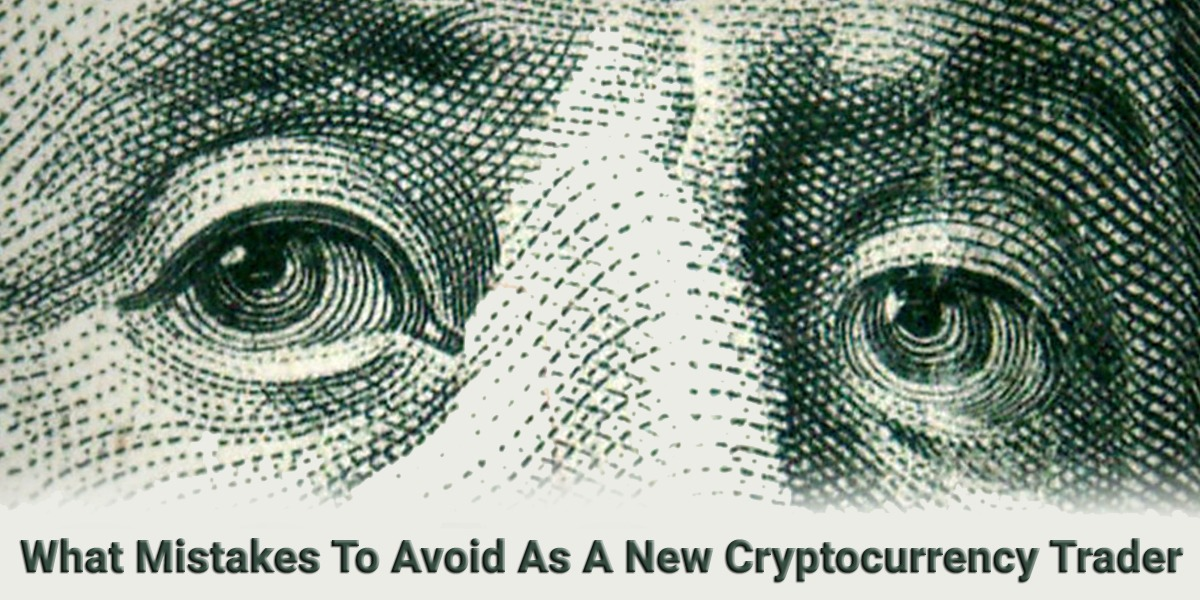 /what-mistakes-to-avoid-as-a-new-cryptocurrency-trader-3u14n317n feature image