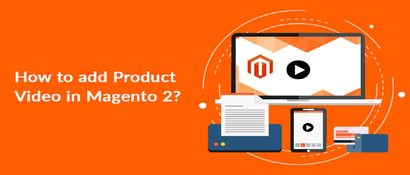 /wanna-learn-to-add-product-video-in-magento-2-e626t2gii feature image