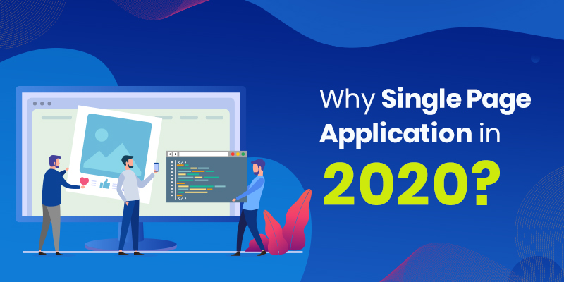 /single-page-applications-the-rise-of-web-apps-in-2020-un6c32gm feature image