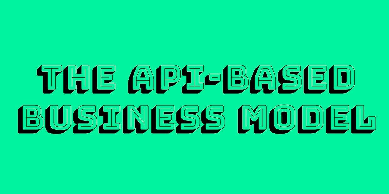 /the-api-business-model-022q308e feature image