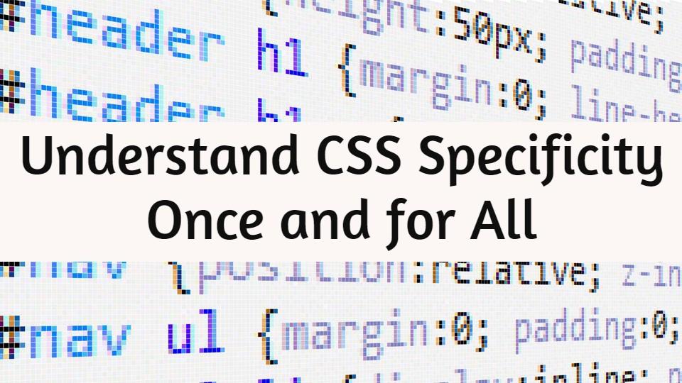 /understanding-css-specificity-rules-81633vu5 feature image