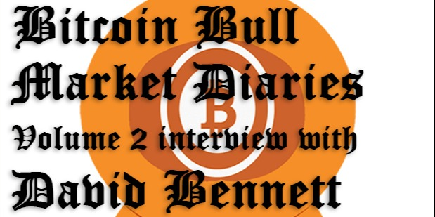 /bitcoin-bull-market-diaries-volume-2-interview-with-david-bennett-1ag0r3rpw feature image