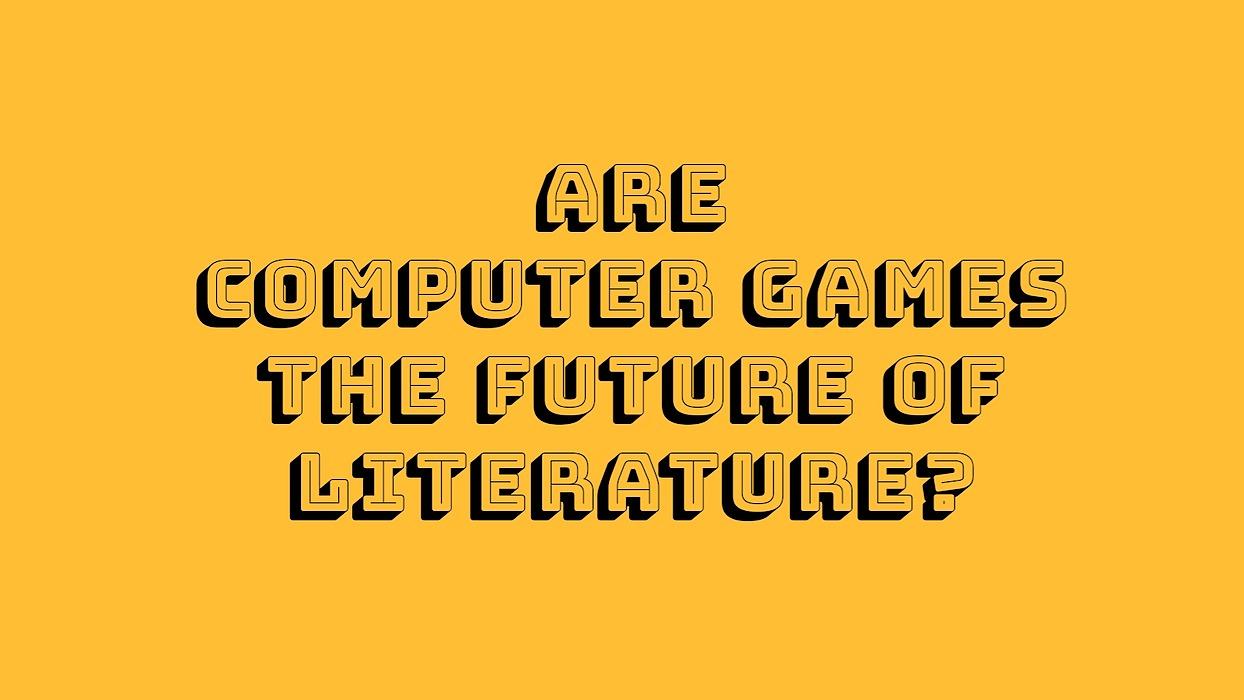 /are-computer-games-the-future-of-literature-id1vs3024 feature image
