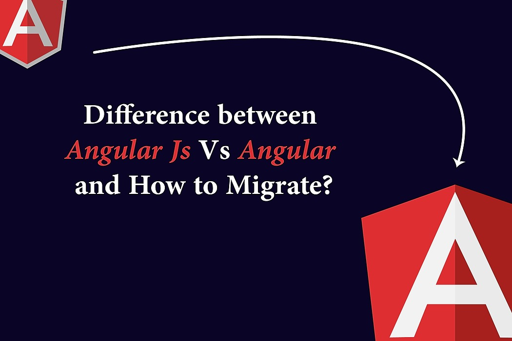 /difference-between-angular-js-vs-angular-and-how-to-migrate-ww7yi3z7c feature image