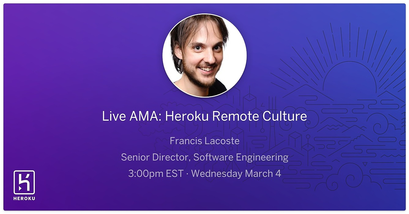 /heroku-remote-culture-ama-with-francis-lacoste-822p3ymq feature image