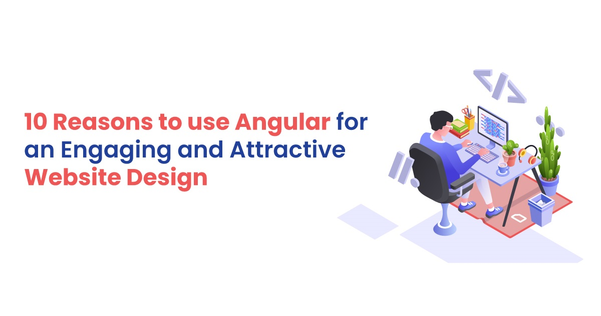 /10-reasons-to-use-angular-for-an-engaging-and-attractive-website-design-6e1c3606 feature image