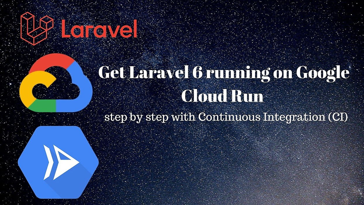/set-up-laravel-6-on-google-cloud-run-step-by-step-with-continuous-integration-ci-1c2y3zr4 feature image