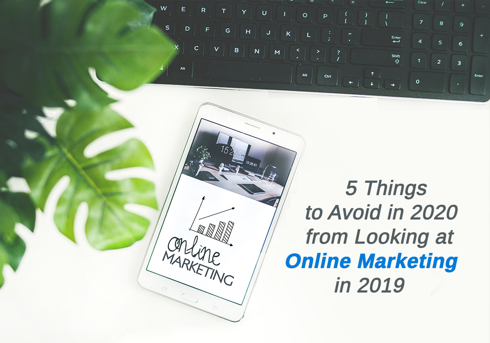 /5-things-to-avoid-in-2020-from-looking-at-online-marketing-in-2019-cr803609 feature image