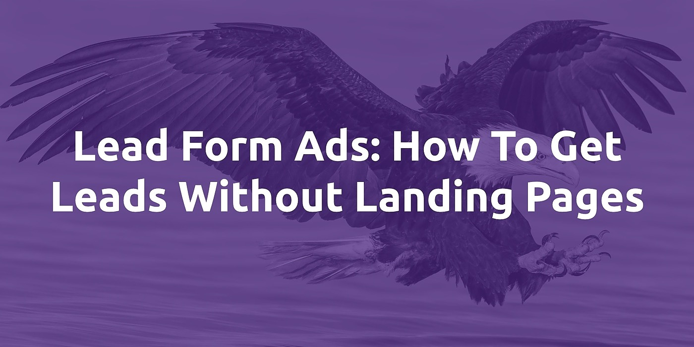 /lead-form-ads-how-to-get-leads-without-landing-pages-x5kx3yv3 feature image