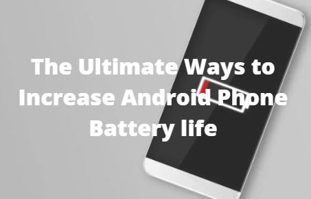 /the-ultimate-ways-to-increase-android-phone-battery-life-hd343yx7 feature image