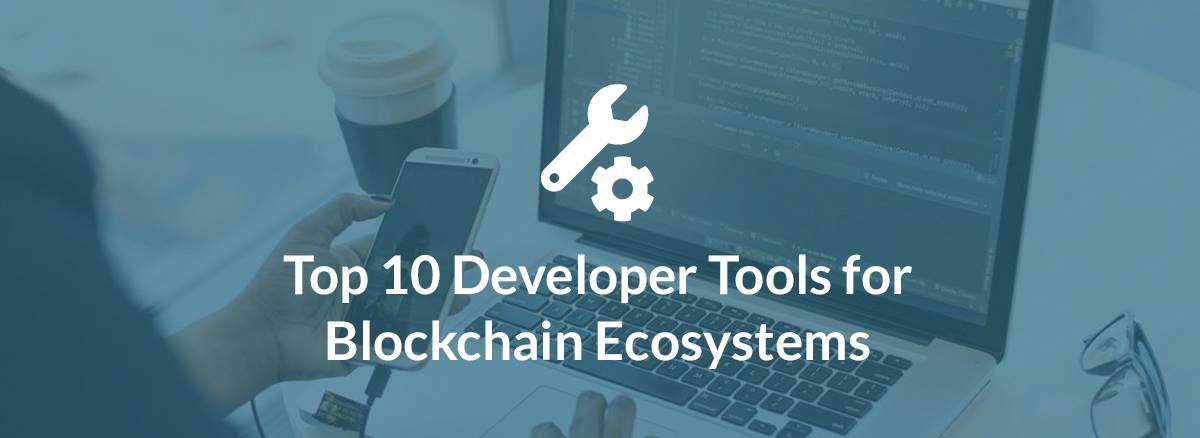/top-10-developer-tools-for-blockchain-ecosystems-ed48b36fb2bf feature image