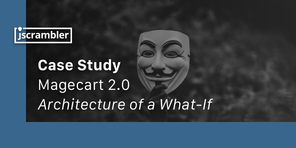 /magecart-2-0-architecture-of-a-what-if-f46a1f4ddfa feature image