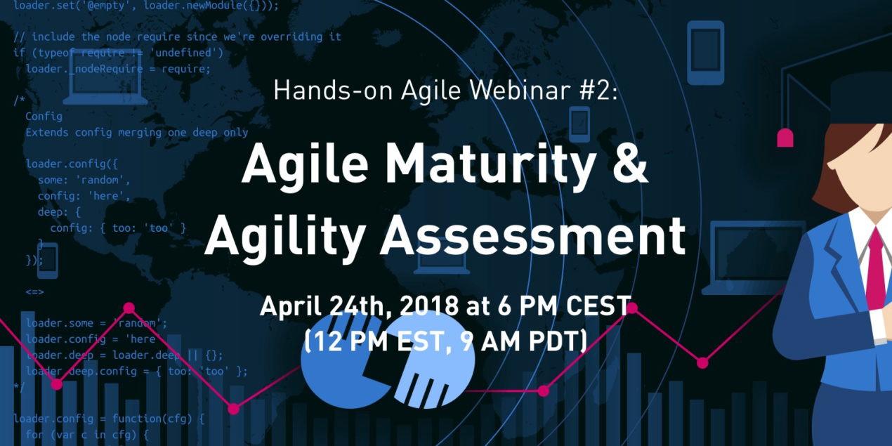 /hands-on-agile-webinar-2-agile-maturity-and-agility-assessment-673ef9dab904 feature image
