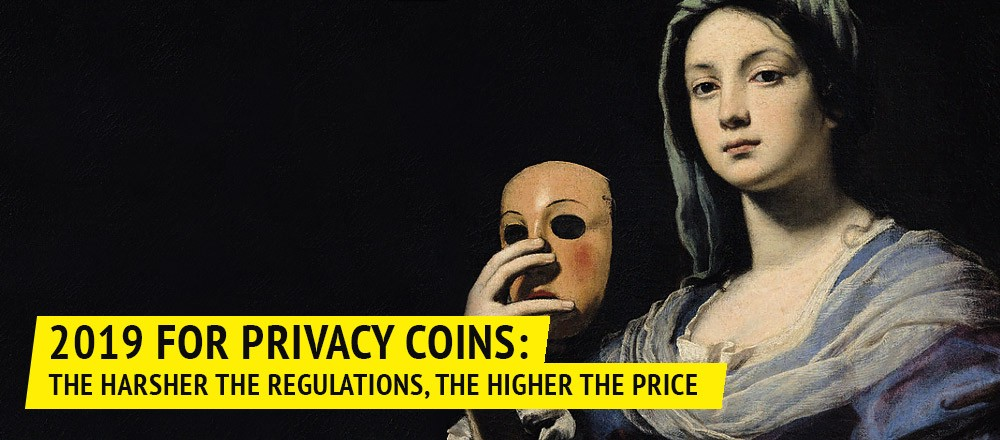 2019 for Privacy Coins: The Harsher the Regulations, the Higher the