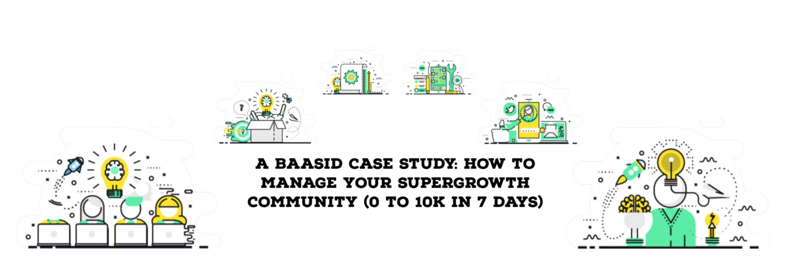 /a-baasid-case-study-how-to-manage-your-supergrowth-community-0-to-10k-in-7-days-2836f2db4fd0 feature image