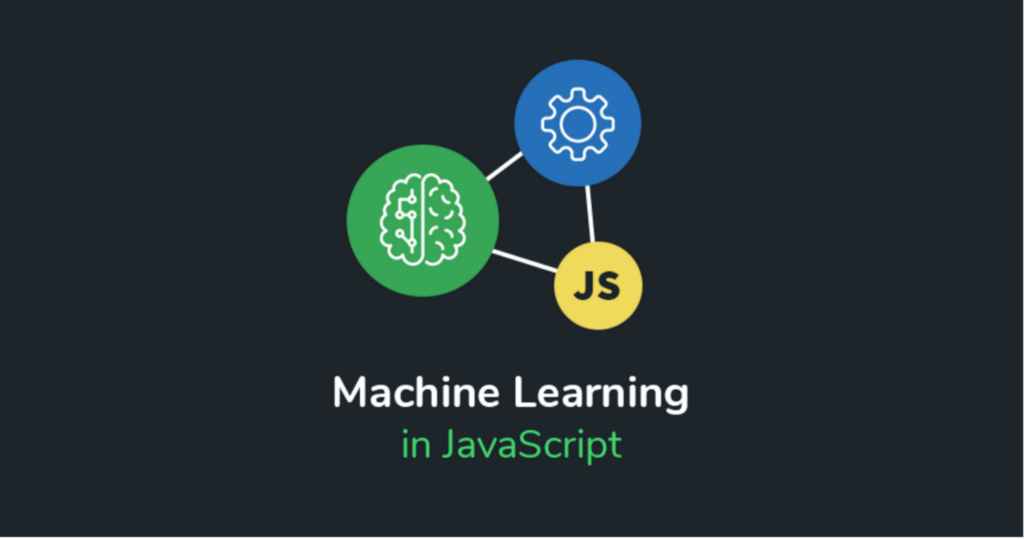 Eight Machine Learning JS Frameworks To Consider In 2019