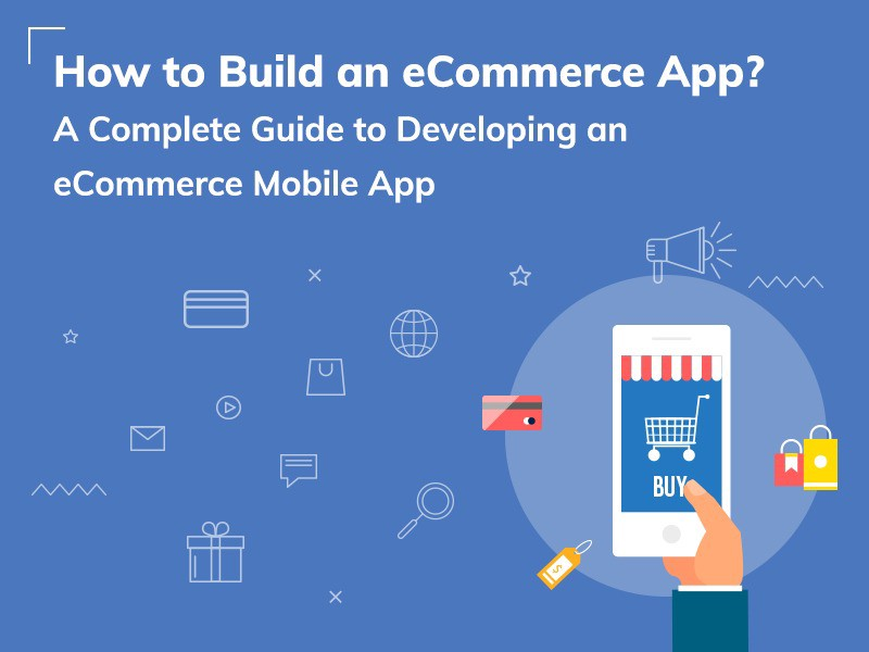 How to Build an e-Commerce App : Entrepreneur's Guide - By
