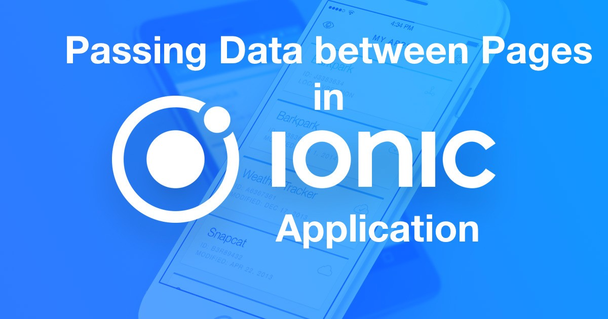 Passing Data Between Pages in an Ionic Application - By Aman Mittal