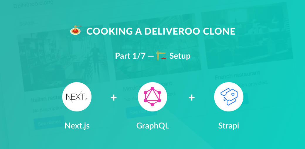 /cooking-a-deliveroo-clone-with-next-js-react-graphql-strapi-and-stripe-3159b255bd45 feature image