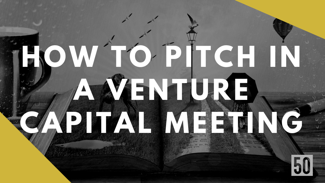 /how-to-pitch-in-a-venture-capital-meeting-589ed84030c1 feature image