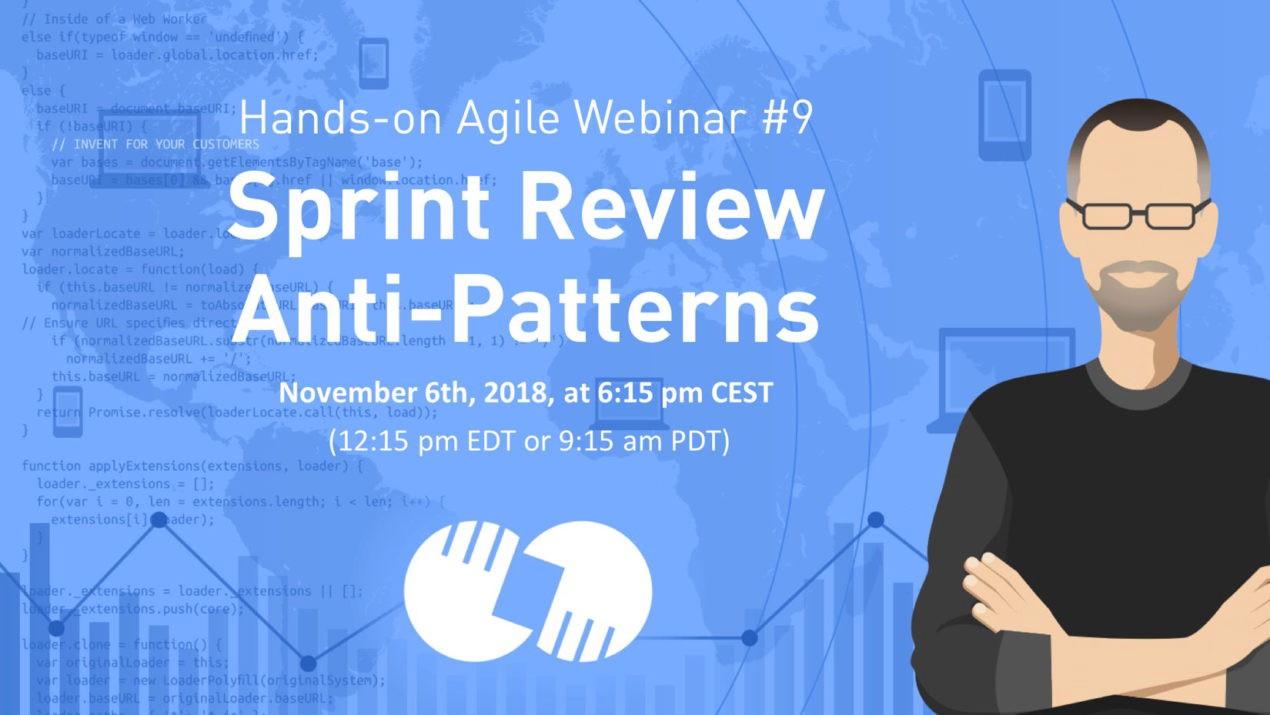 Webinar #9: Sprint Review Anti-Patterns [Video] - By Stefan