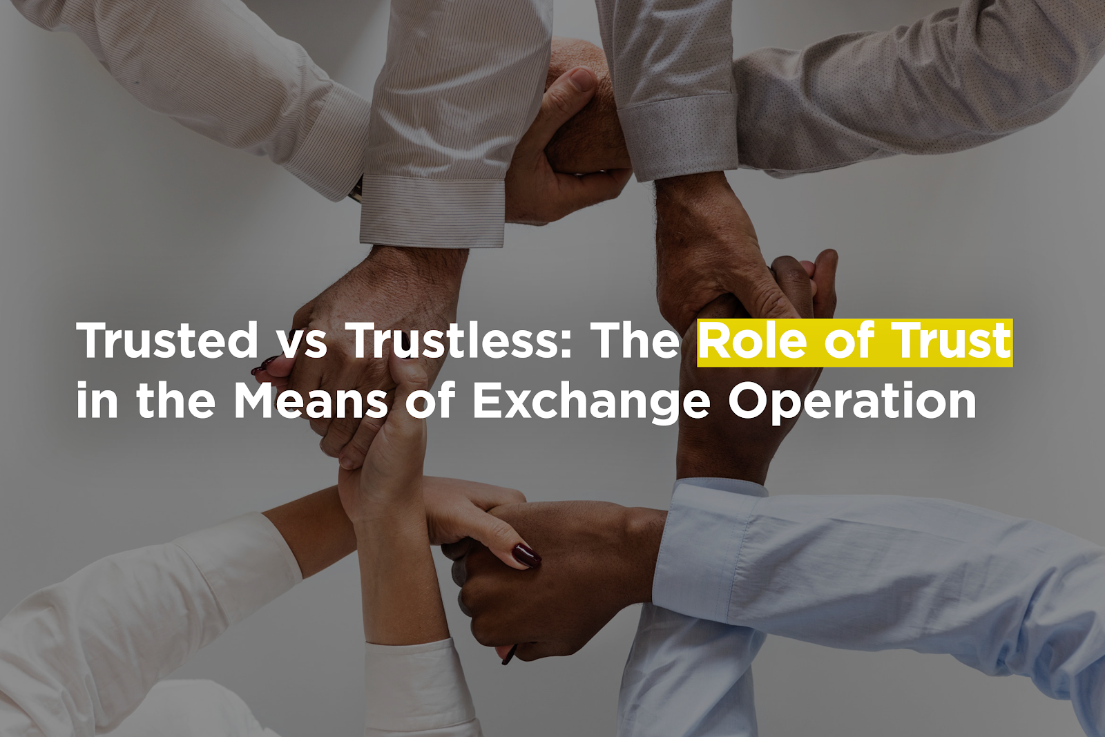 /trusted-vs-trustless-the-role-of-trust-in-the-operation-of-means-of-exchange-2215ea9ba383 feature image