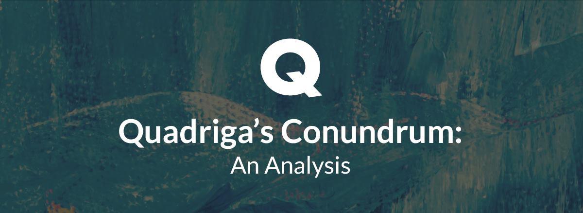 /quadrigas-conundrum-an-analysis-ce6ec59ee46b feature image