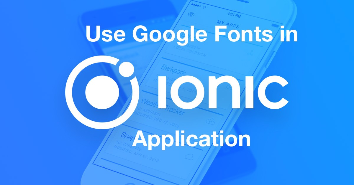 /using-google-fonts-in-an-ionic-application-c3419c342f23 feature image