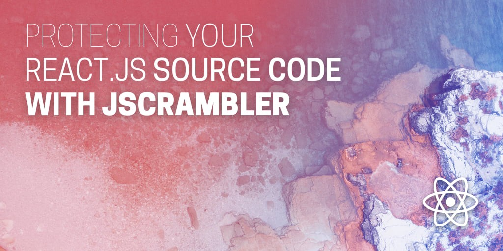 /protecting-your-react-js-source-code-with-jscrambler-52d837edc582 feature image