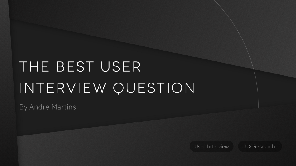 /the-best-product-ux-interview-question-e621445d0f02 feature image