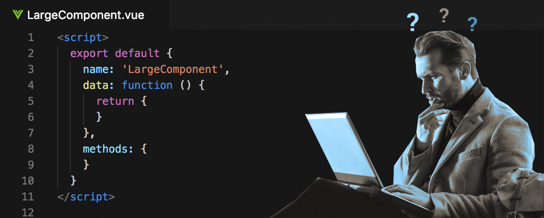 Learn to manage large Vue js components in 4 min - By