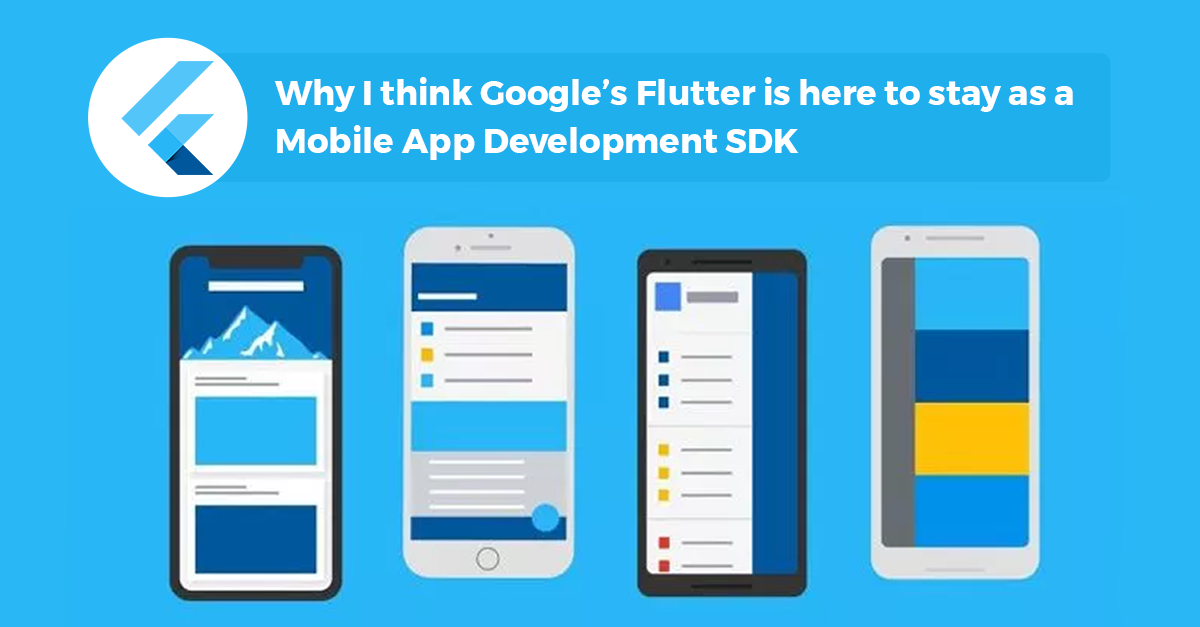 Why I think Google's Flutter is here to stay as a Mobile App