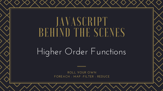 /higher-order-functions-behind-the-scenes-5853179cfd9c feature image