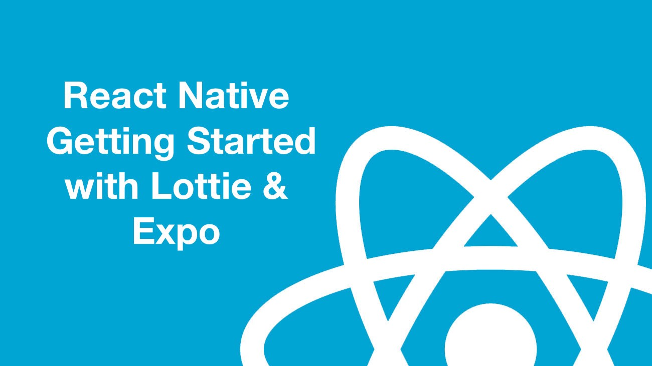 React Native: Getting Started with Lottie and Expo - By Aman