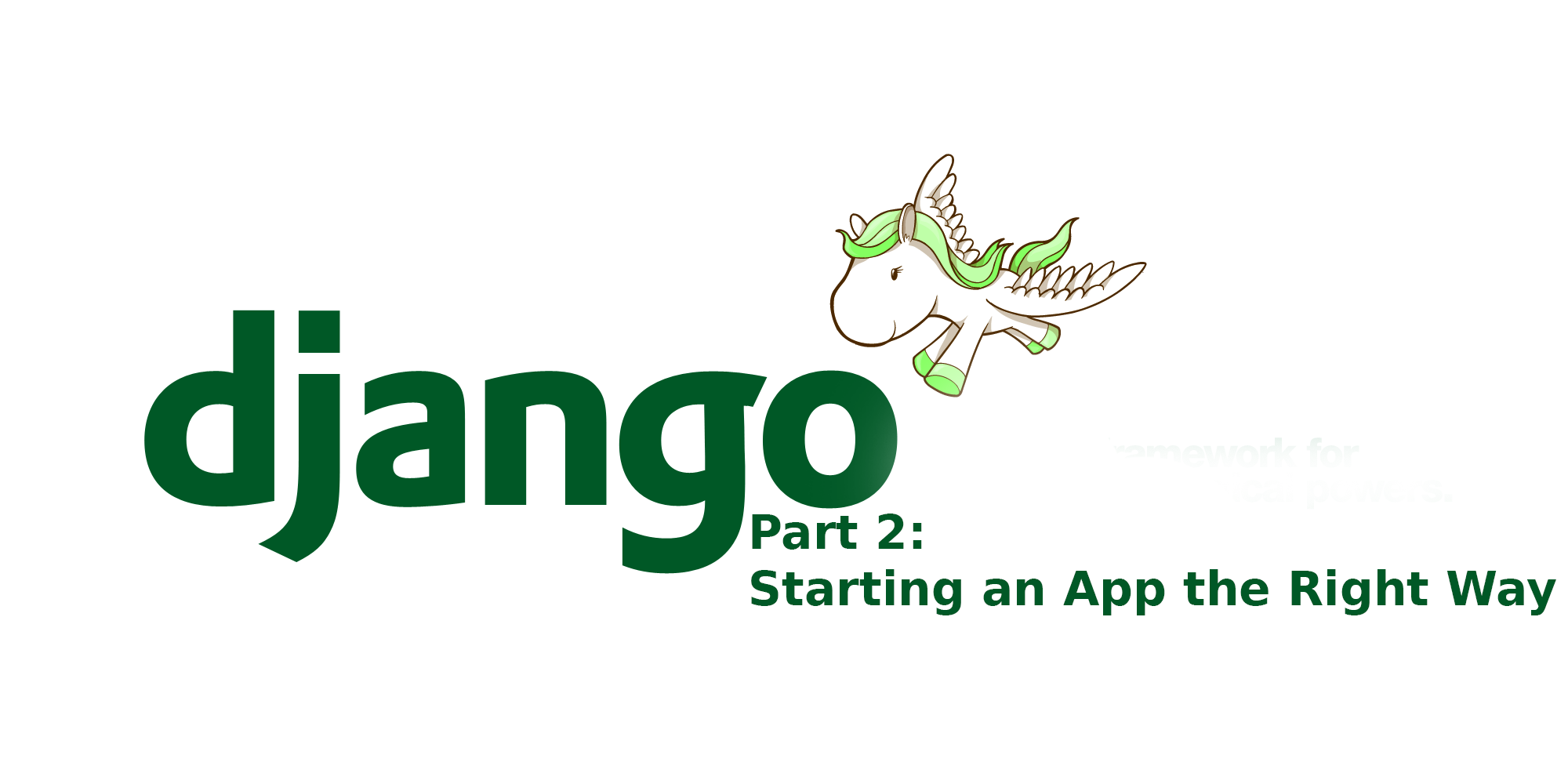 0–100 in Django: Starting an app the right way - By