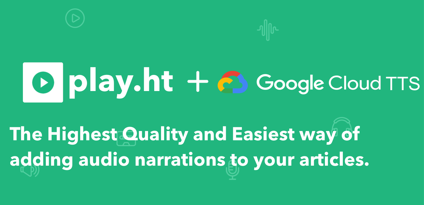 Play ht's Integration with Google's WaveNet - By