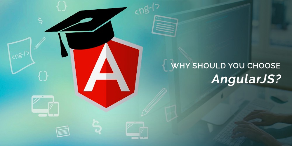 Why Should You Use AngularJS?: Key Features And Reasons - By