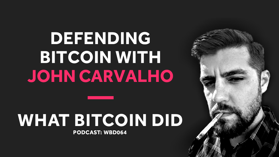 /defending-bitcoin-with-john-carvalho-17f549b5e059 feature image