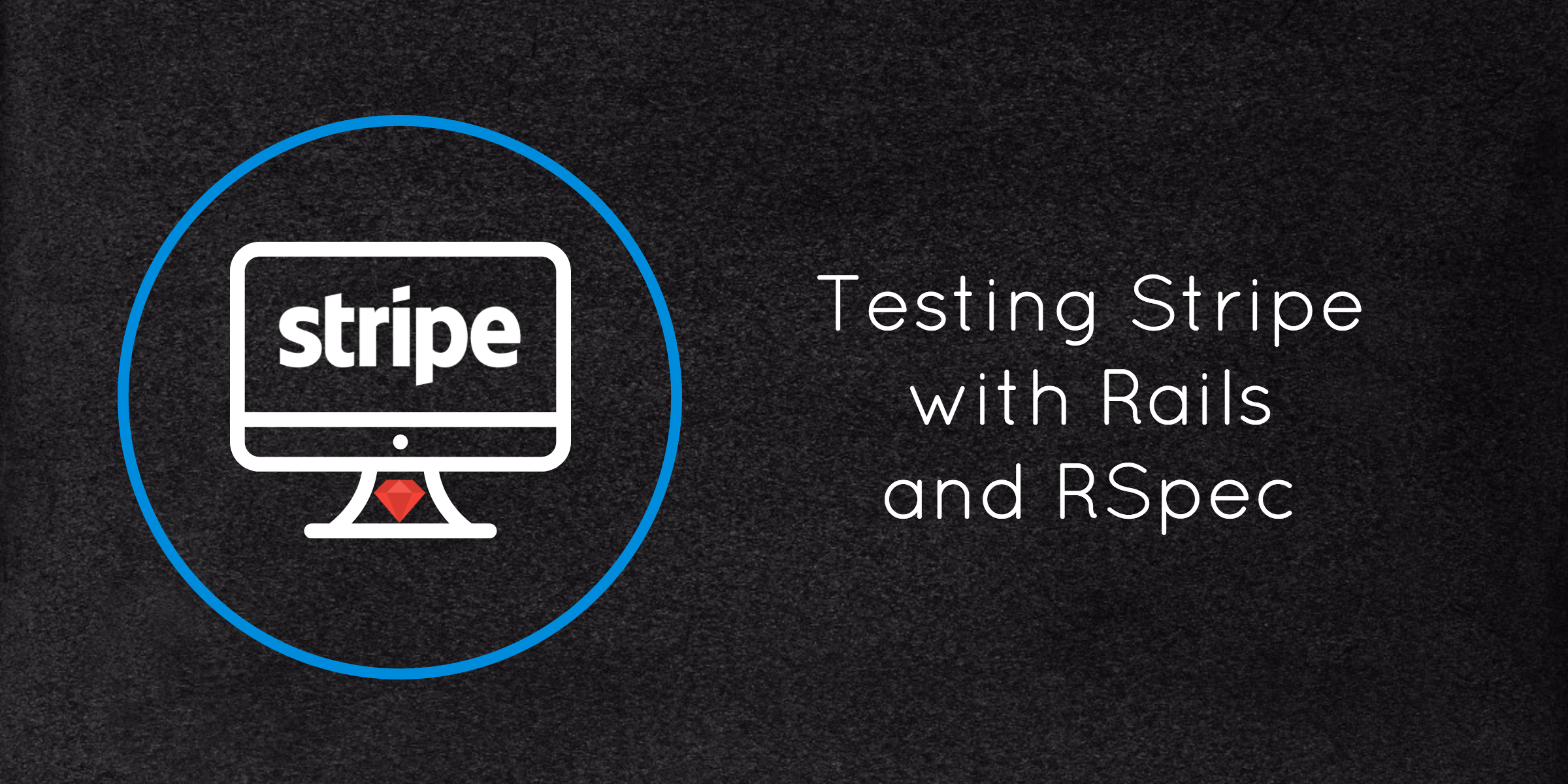 Testing Stripe with Rails and RSpec - By