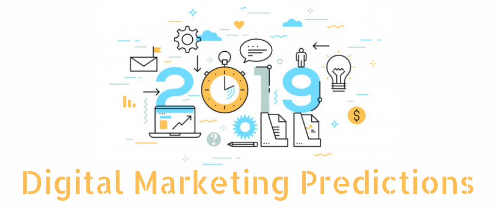 11 Impactful Digital Marketing Predictions to Watch Out For in 2019