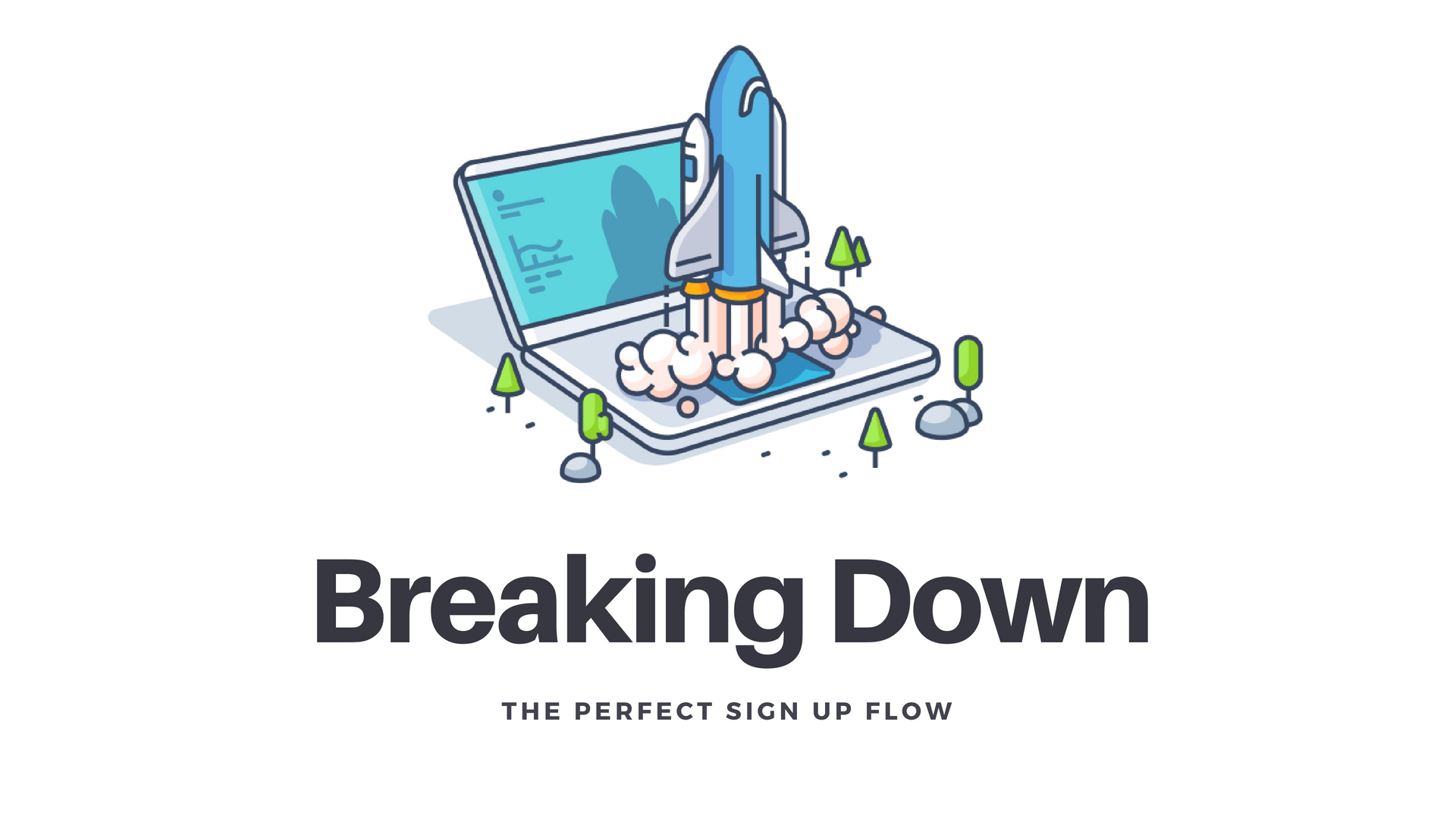 /breaking-down-the-perfect-sign-up-flow-92a1f74c9f85 feature image