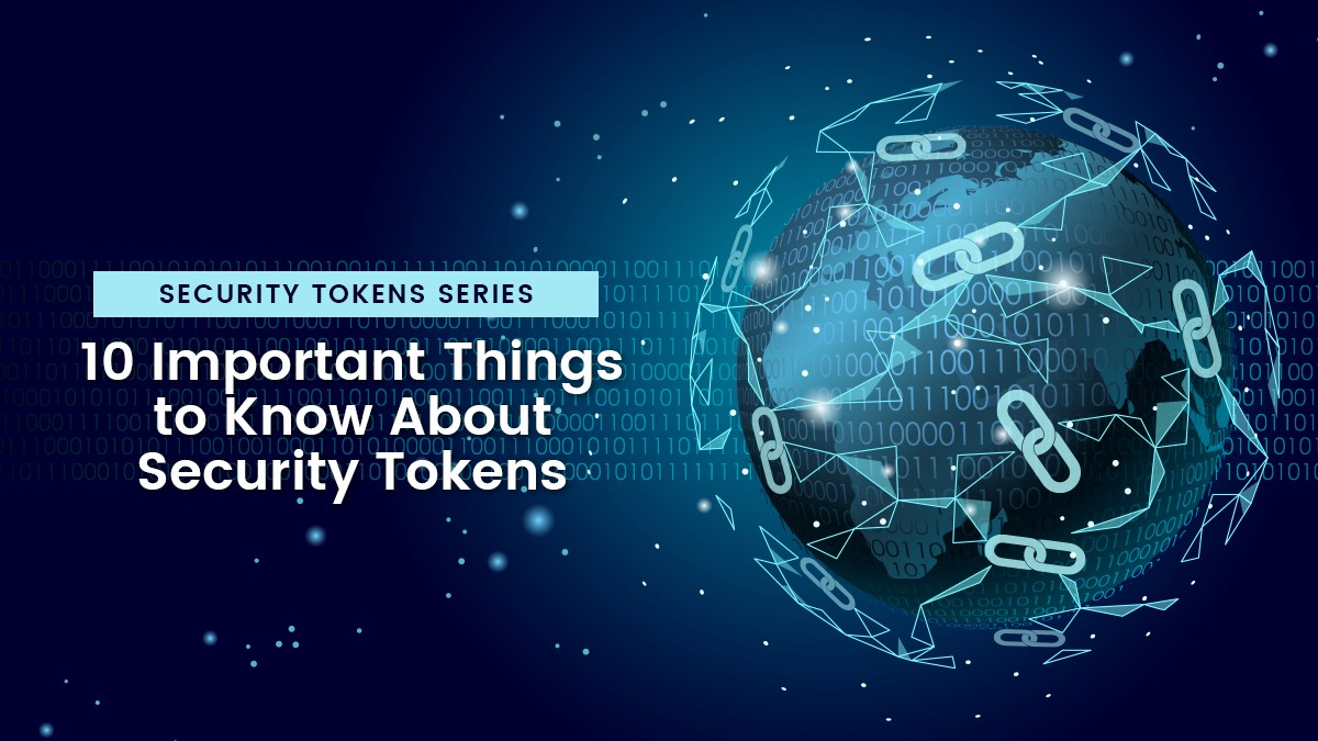 Things to Know About Security Tokens