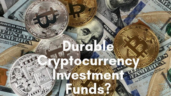 /are-the-dedicated-cryptocurrency-funds-of-today-durable-ff38f3df5c0f feature image