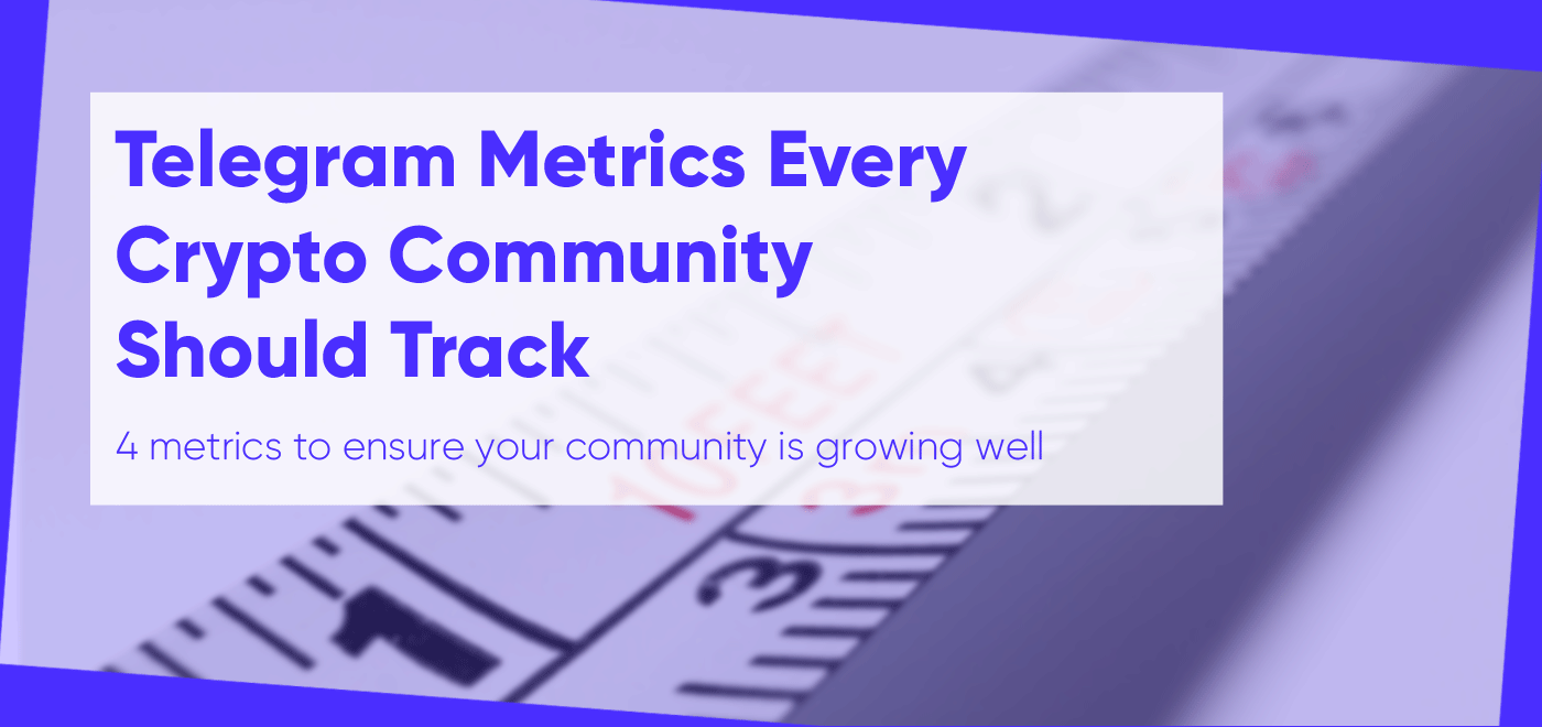 Telegram Metrics Every Crypto Community Should Track - By